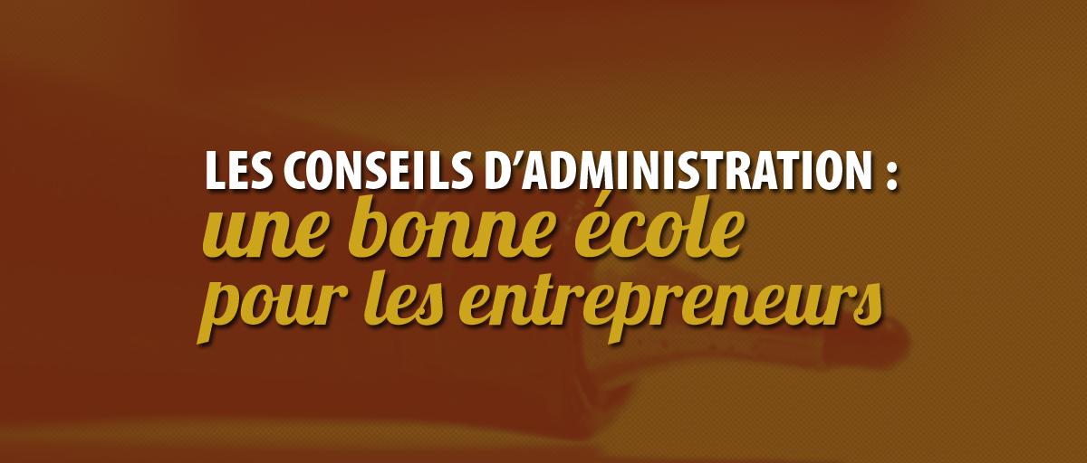 Les conseils d'administration, une bonne école pour les entrepreneurs