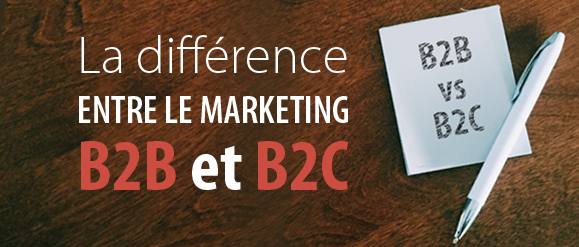 La différence entre le marketing B2B et B2C